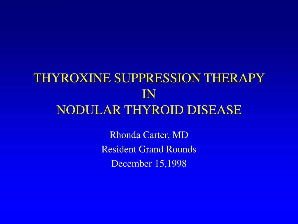 thyroxine suppression therapy in nodular thyroid disease l.
