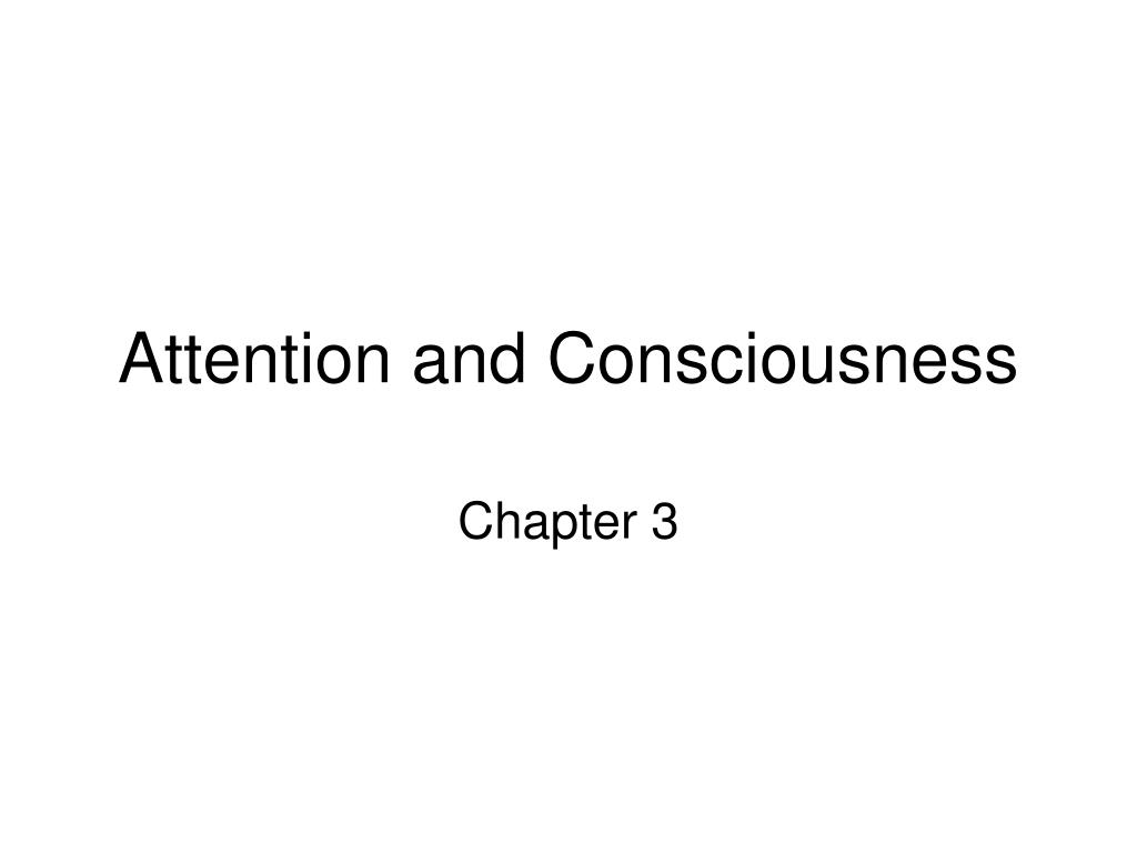 attention and consciousness l.