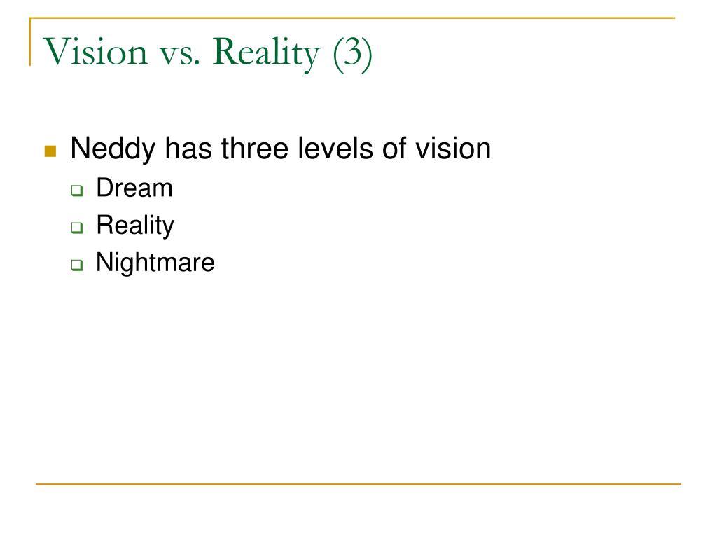 Vision vs. Reality (3)