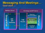 messaging and meetings cool stuff