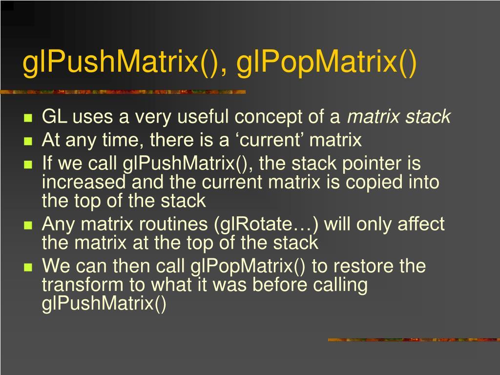 glPushMatrix(), glPopMatrix()