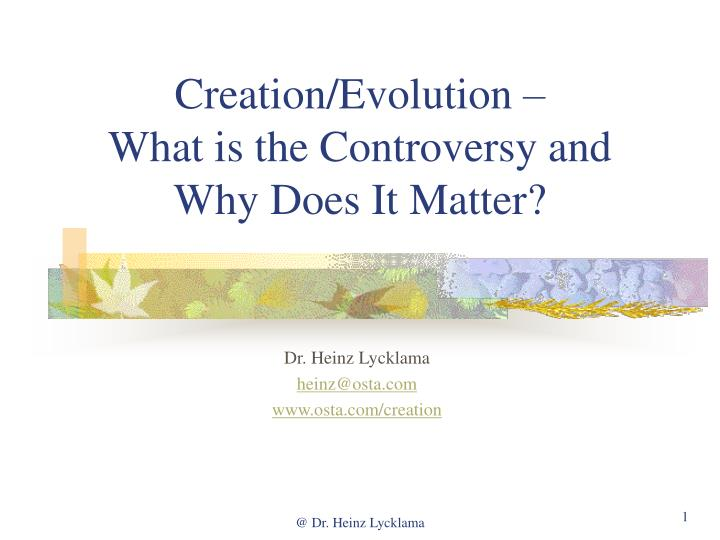 creation evolution what is the controversy and why does it matter n.