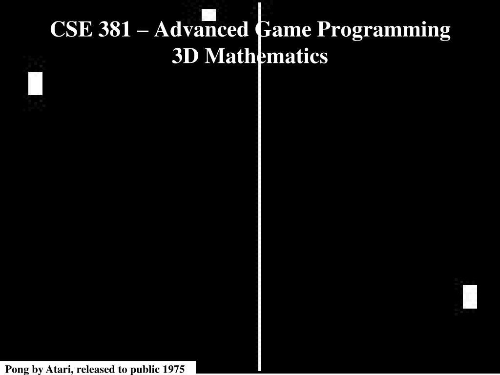 cse 381 advanced game programming 3d mathematics l.