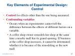 key elements of experimental design control