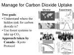 manage for carbon dioxide uptake