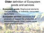older definition of ecosystem goods and services