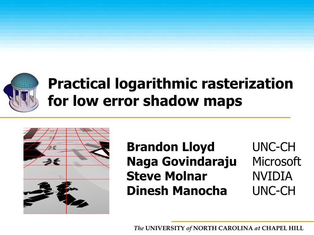 Practical logarithmic rasterization