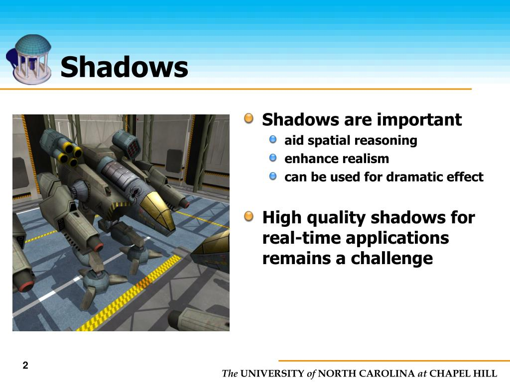 Shadows are important