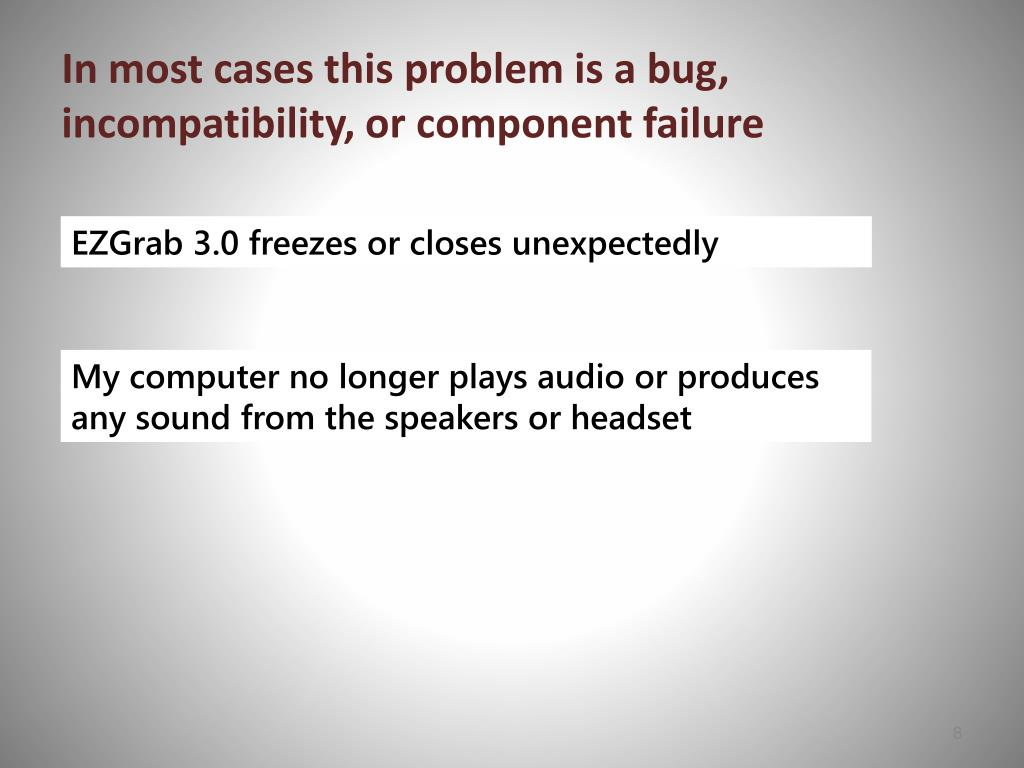 In most cases this problem is a bug, incompatibility, or component failure