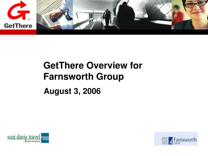 getthere overview for farnsworth group n.