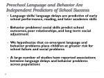 preschool language and behavior are independent predictors of school success
