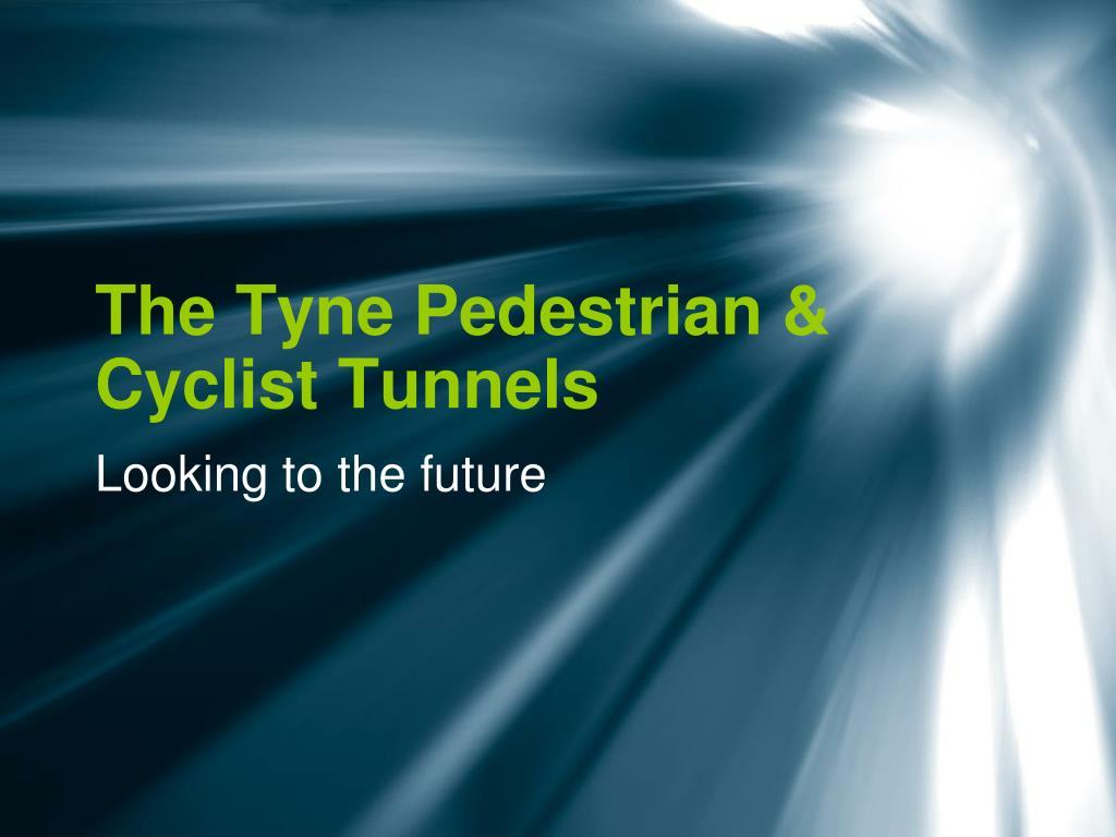 the tyne pedestrian cyclist tunnels l.