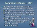common mistakes csf