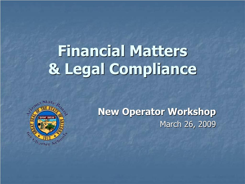 financial matters legal compliance l.