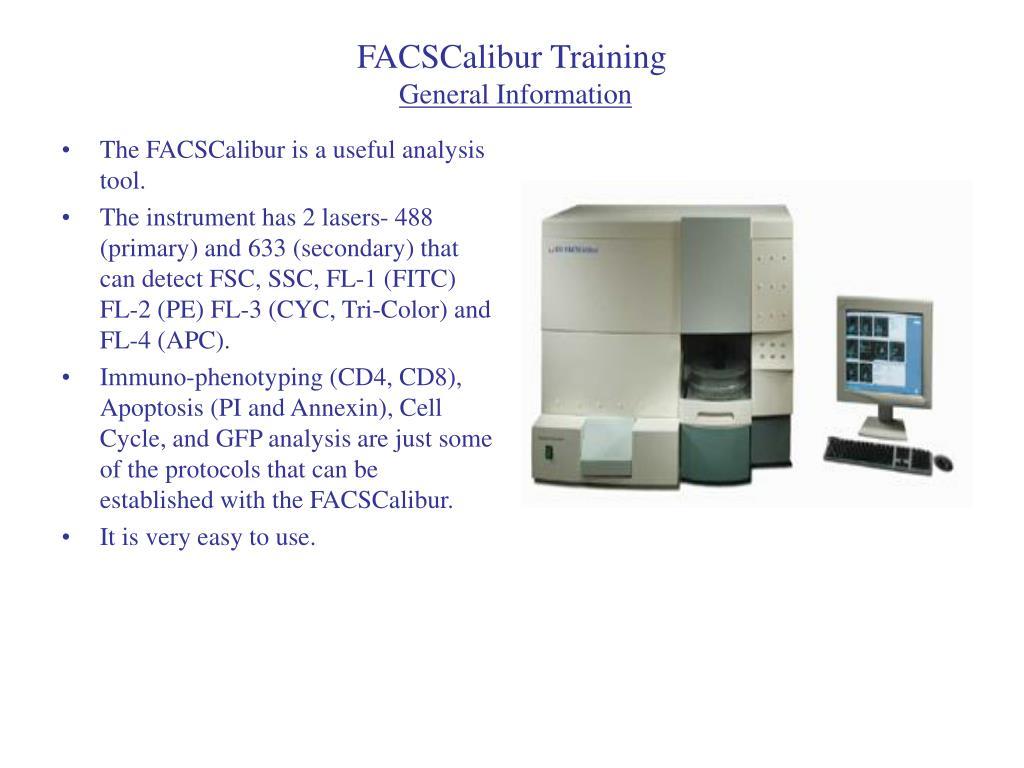 facscalibur training general information l.