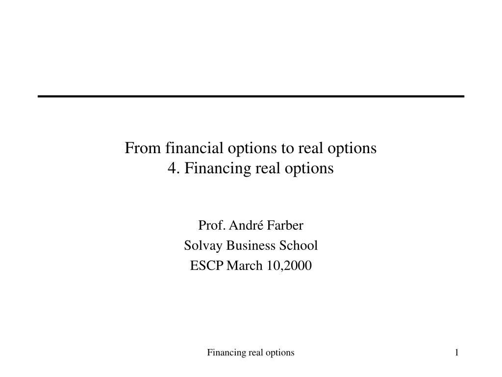 from financial options to real options 4 financing real options l.