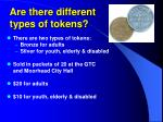 are there different types of tokens