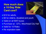 how much does a 10 day ride card cost