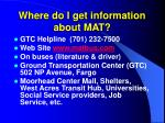 where do i get information about mat