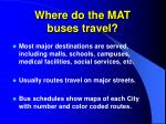where do the mat buses travel