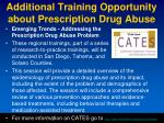 additional training opportunity about prescription drug abuse
