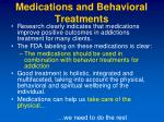 medications and behavioral treatments