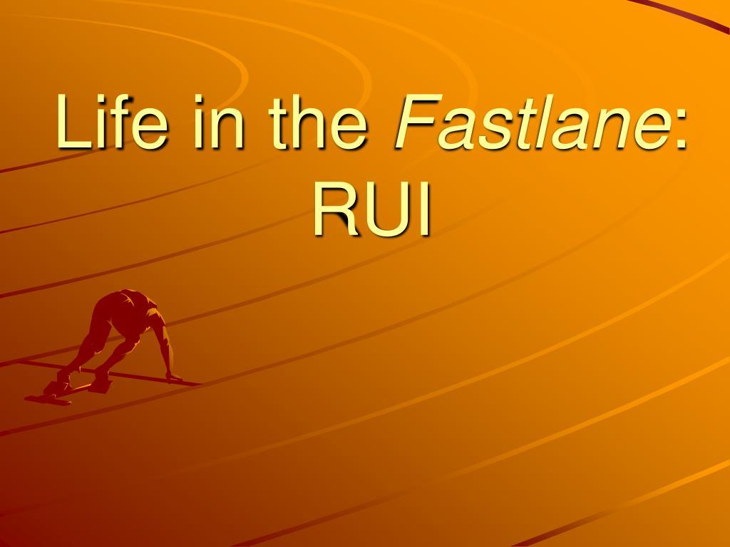life in the fastlane rui l.