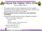 analyze the higher hq s order mission analysis step 1
