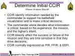 determine initial ccir mission analysis step 8