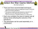 select the war game method war gaming step 6
