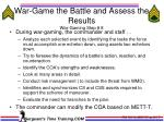 war game the battle and assess the results war gaming step 8