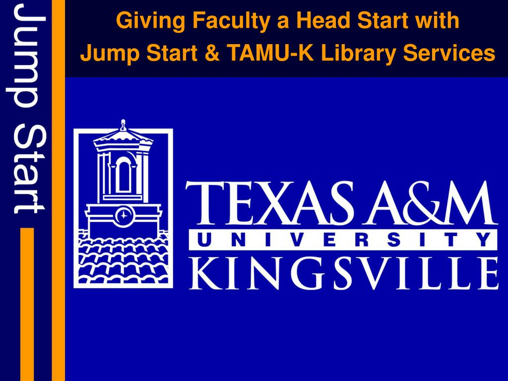 giving faculty a head start with jump start tamu k library services l.