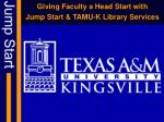 giving faculty a head start with jump start tamu k library services