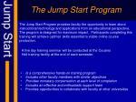 the jump start program