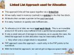 linked list approach used for allocation