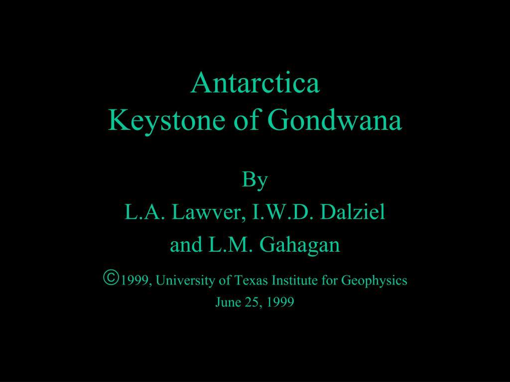 antarctica keystone of gondwana l.