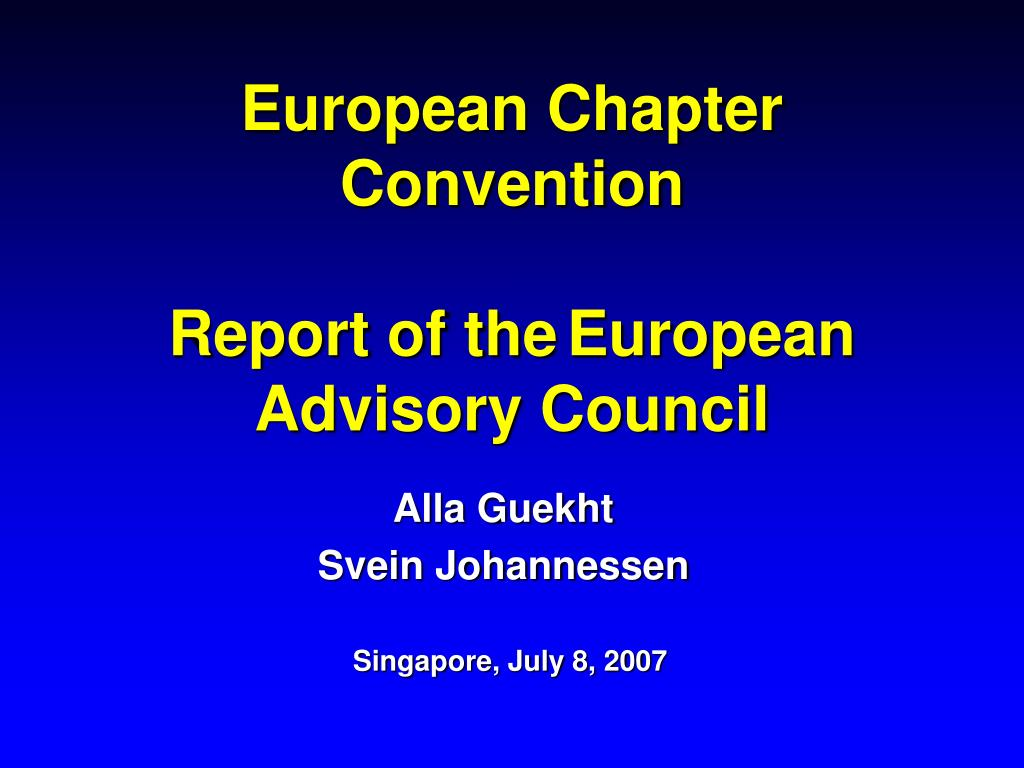 european chapter convention report of the european advisory council l.