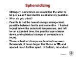 spheroidizing