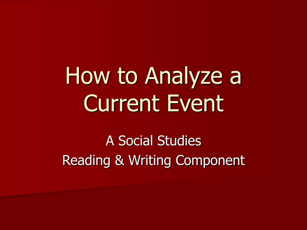 how to analyze a current event l.
