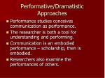 performative dramatistic approaches