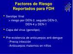 factores de riesgo reportados para fdh