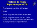 factores de riesgo reportados para fdh24