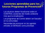 lecciones aprendidas para los futuros programas de prevenci n