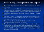 noel s early developments and impact