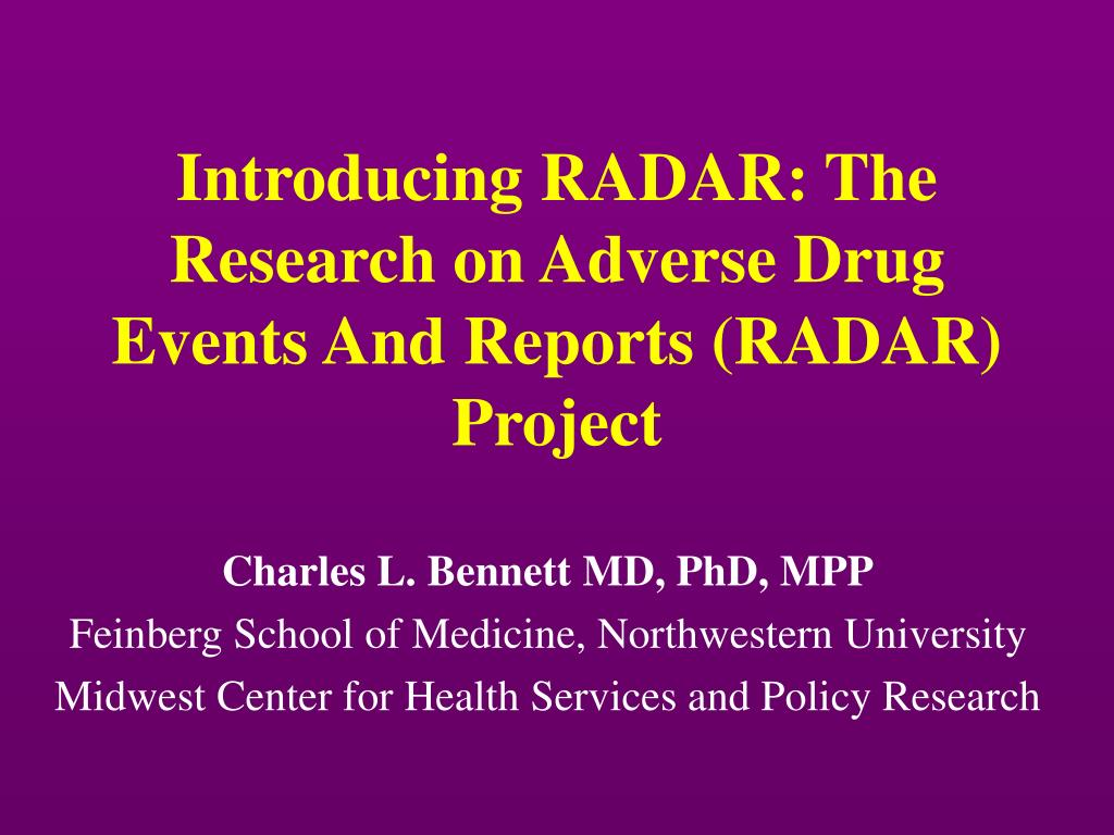 introducing radar the research on adverse drug events and reports radar project l.