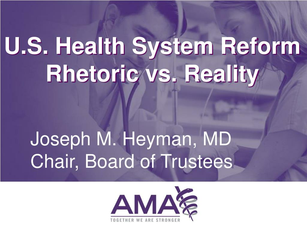 u s health system reform rhetoric vs reality l.
