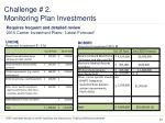 requires frequent and detailed review 2010 carrier investment plans latest forecast