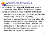 accidental difficulties