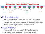 measuring flows rather than packets
