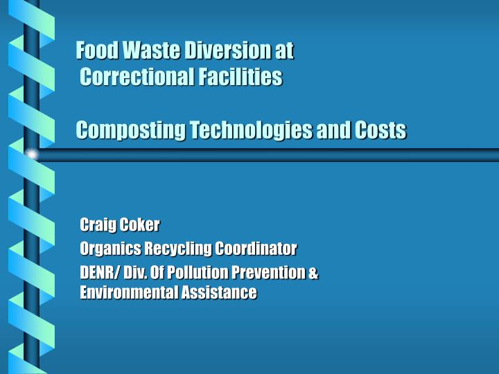 Food waste diversion at correctional facilities composting technologies and costs